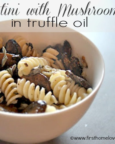 Rotini with Mushrooms in Truffle Oil