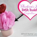 """Bath Buddy"" Valentine Cupcakes"