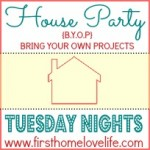 House Party #2 {B.Y.O.P} + Features!