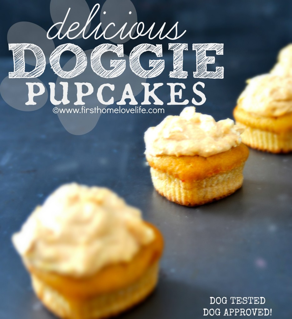 Homemade Doggie Cupcakes *Pup-Cakes* - First Home Love Life