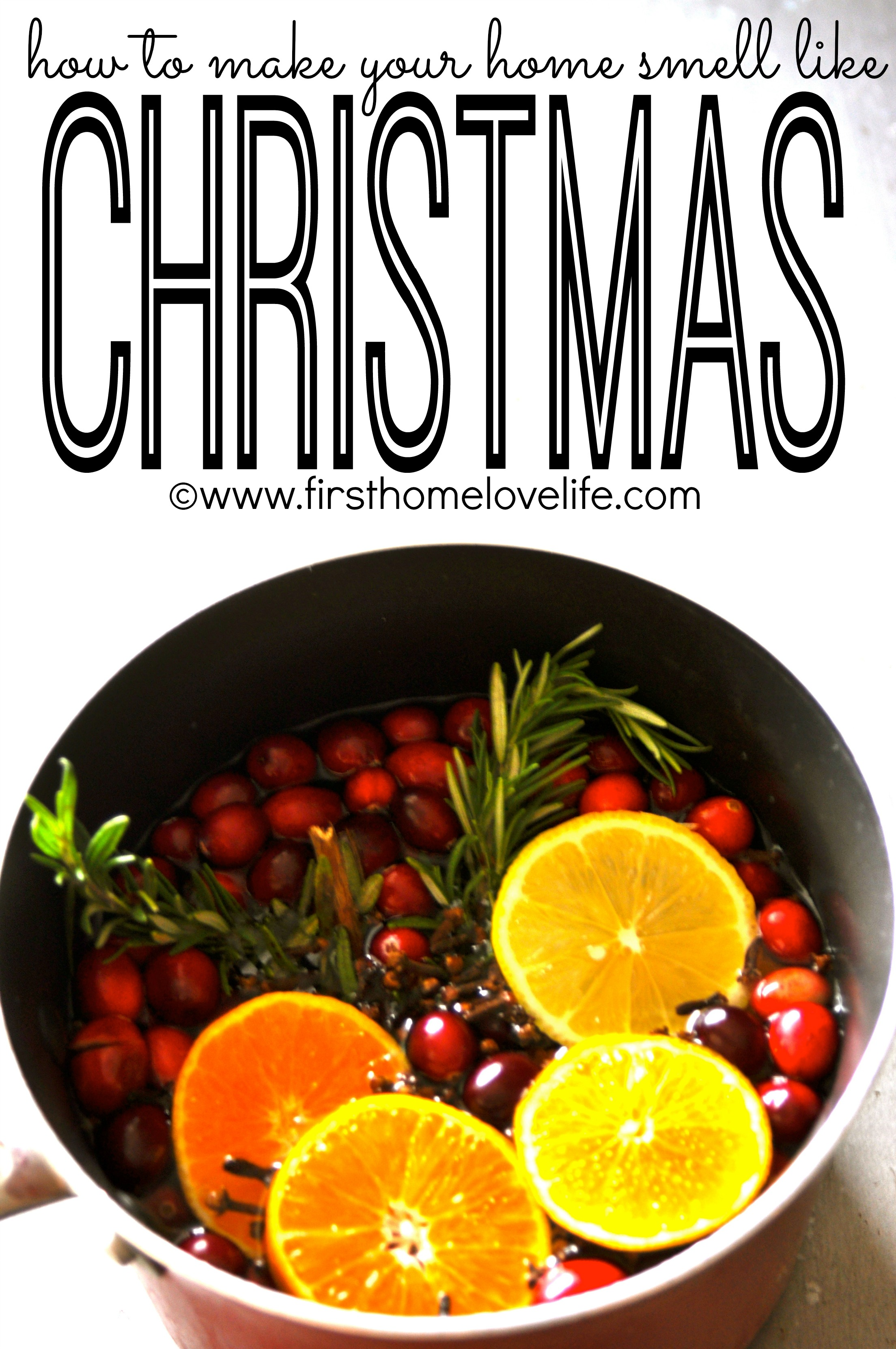 Make Your Home Smell Like Christmas First Home Love Life