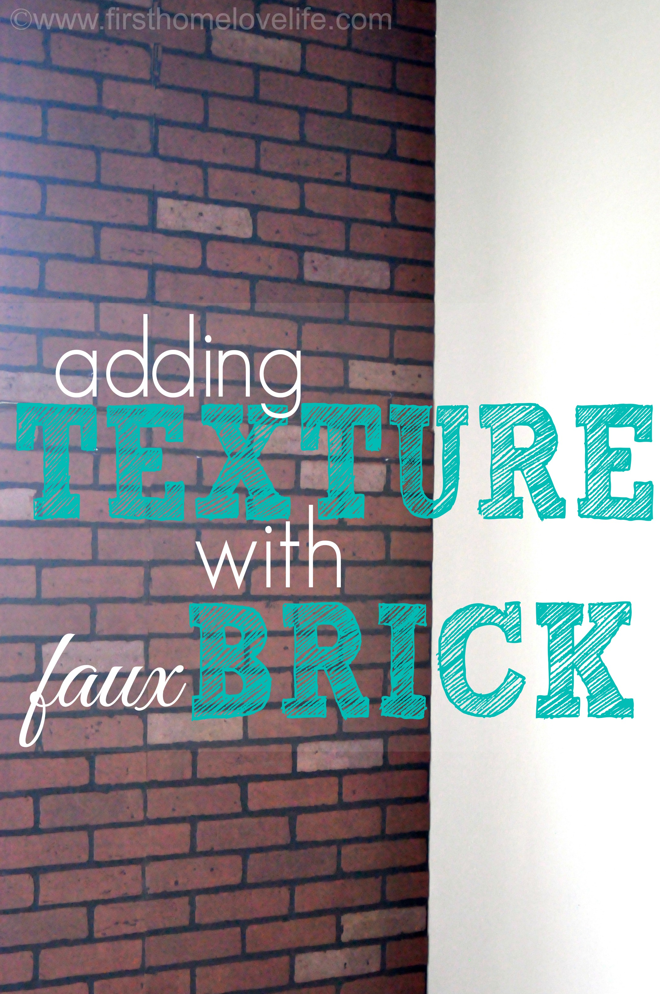 Faux Brick Ifying First Home Love Life