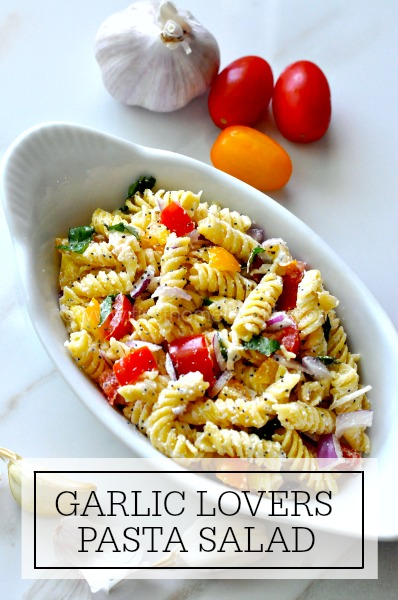 GARLIC LOVERS PASTA SALAD