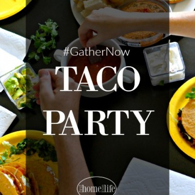 Lets Taco Bout Life #GatherNow