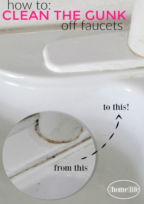 How to Clean the Gunk Off of Faucets via www.firsthomelove.com