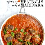 Spicy Meatballs & Marinara