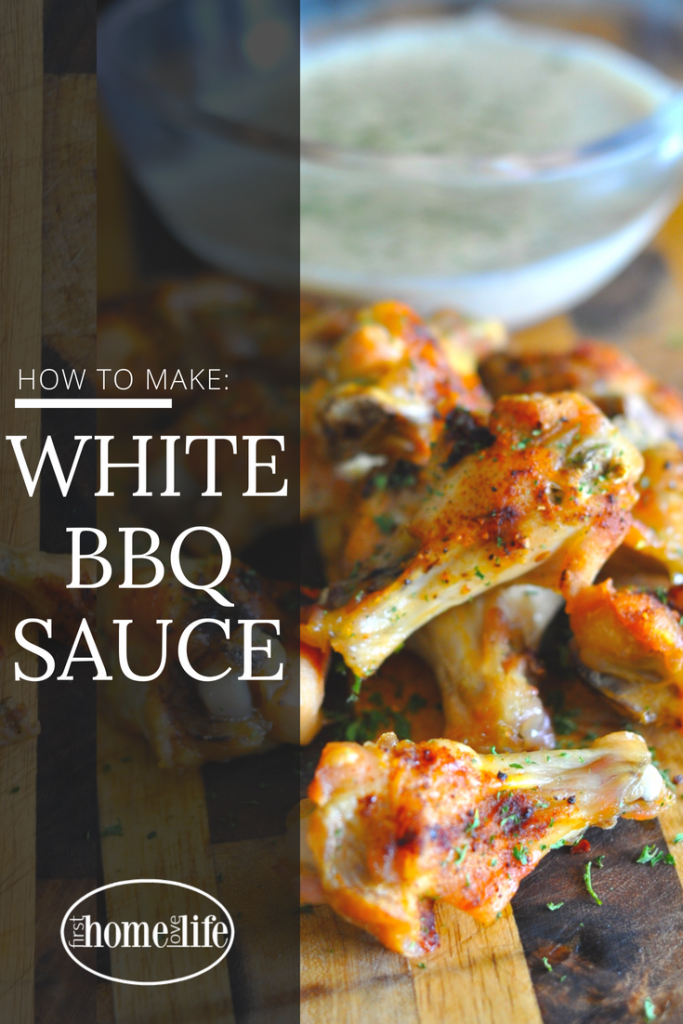 DELICIOUS WHITE BBQ SAUCE RECIPE VIA FIRSTHOMELOVELIFE.COM